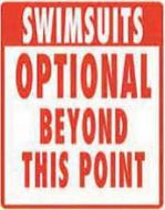 "12 x 15 Metal Sign ""Swimsuit Optional"""