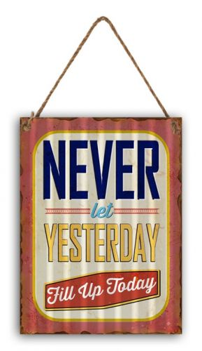 "12 x 16 Wavy Metal Sign ""Yesterday Today"""