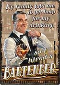 "12 x 17 Metal Sign ""Hired a Bartender"""