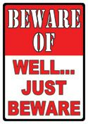 "12 x 17 Metal Sign ""Just Beware"""