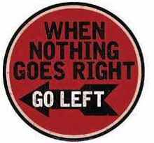 "12"" Round Metal Sign ""Nothing Right, Go Left"""