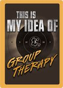 "12 x 17 Metal Sign ""Group Therapy"""