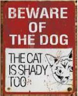 "12 x 15 Metal Sign ""Beware of Dog/Cat Shady"""