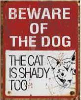 "12 x 15 Metal Sign ""Beware of Dog/Cat Shady"""