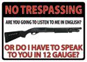 "12 x 17 Metal Sign ""No Trespassing: 12 Gauge"""