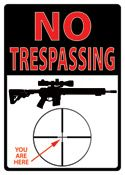 "12 x 17 Metal Sign ""No Trespassing: You Are Here"""