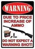 "12 x 17 Metal Sign ""Warning: Increase Ammo"""