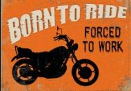 "12 x 17 Metal Sign ""Born to Ride"""