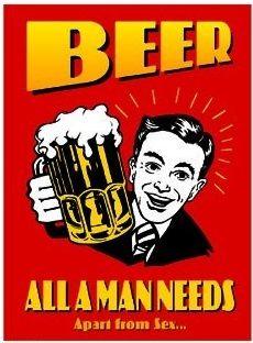 """12 x 16 Metal Sign """"Beer Man Needs"""""""