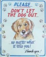 "12 x 15 Metal Sign ""Don't Let Dog Out"""
