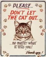 "12 x 15 Metal Sign ""Don't Let Cat Out"""