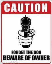 "12 x 15 Metal Sign ""Forget Dog Beware Owner"""