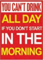 "12x15 Metal Sign ""Drink All Day"""