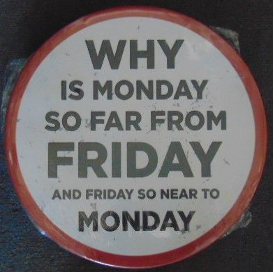 "12"" Round Metal Sign ""Monday Far from Friday"""