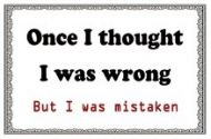 "12 x 16 Metal Sign ""Once Wrong Mistaken"""