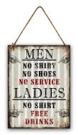 """12 x 16 Wavy Metal Sign """"No Shirt Men"""""""
