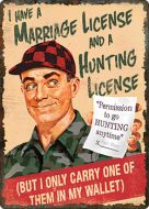 "12 x 17 Metal Sign ""Marriage/Hunting License"""