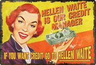 "12 x 17 Metal Sign ""Go to Hellen Waite"""