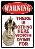 "12 x 16 Metal Sign ""Warning: Nothing Worth Dying For"""