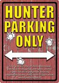 "12 x 17 Metal Sign ""Hunter Parking Only"""