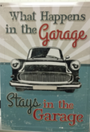 """12 x 17 Metal Sign """"What Happens in Garage/Stays"""""""