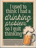 "12 x 17 Metal Sign ""Drinking Problem"""