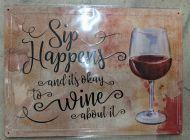 """12 x 17 Metal Sign """"Sips Happen Wine"""""""