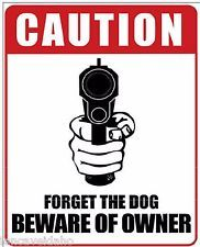 "12 x 16 Metal Sign ""Forget Dog Beware Owner"""